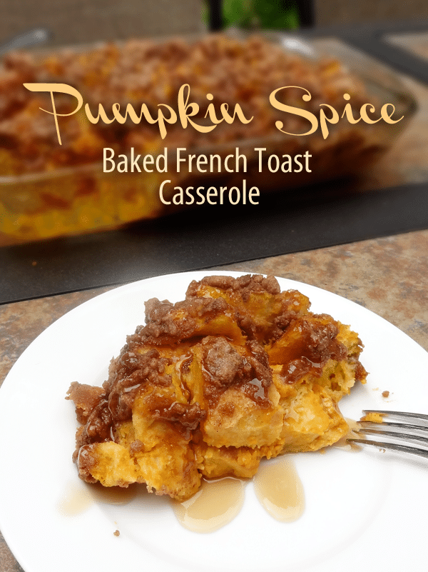 Overnight Pumpkin Spice Baked French Toast Casserole - Life Love and ...