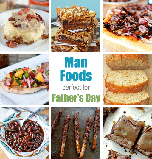 10+ Man Foods for Father's Day!