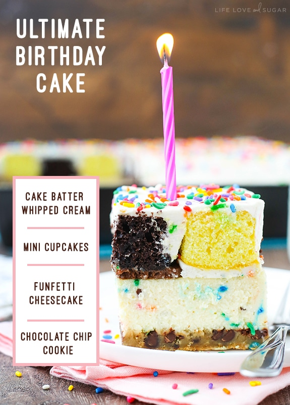 The Ultimate Birthday Cake! A layer of chocolate chip cookie, funfetti cheesecake, mini cupcakes and cake batter whipped cream - indulgent and to die for!